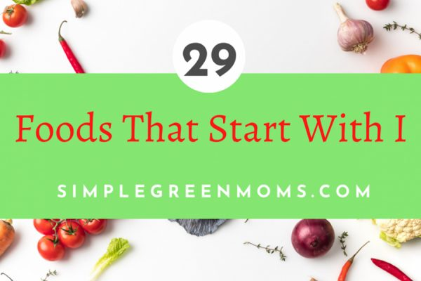 29 Foods That Start With I