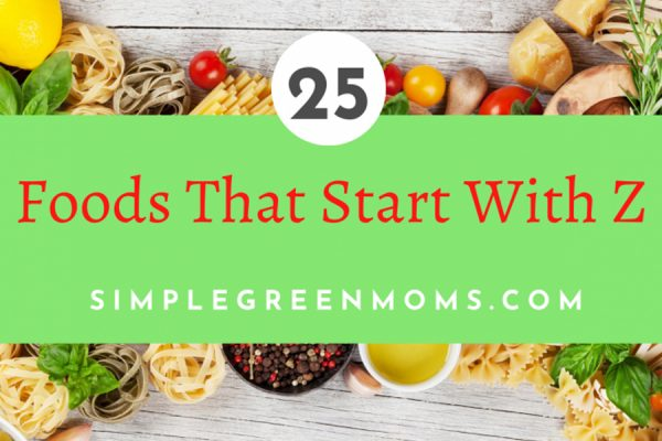 25 Fantastic Foods that Start with Z