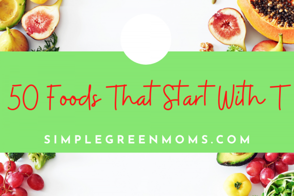 50 Foods that Start with T