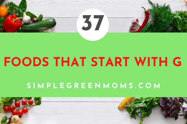 37 Foods that Start with G