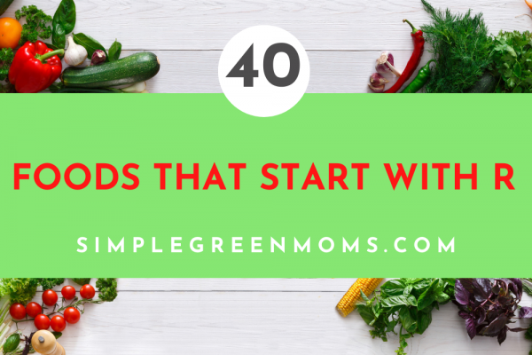 40 Foods that Start with R