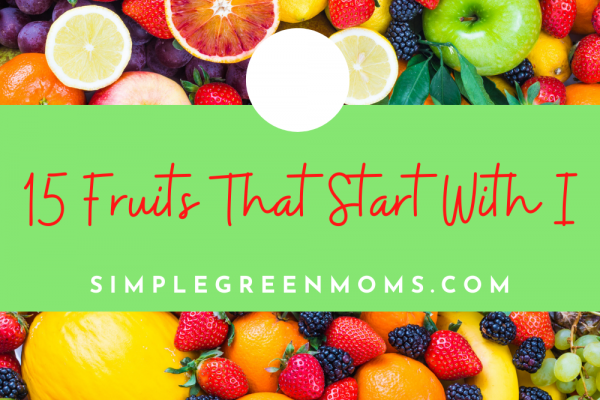 15 Fruits that Start with I